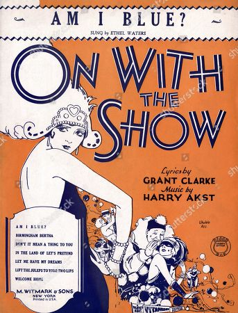 On With The Show, by Grant Clarke and Harry Akst, popularized by Ethel Waters, sheet music, circa 1929s.