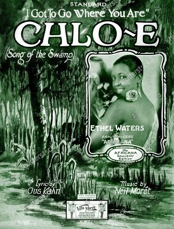 Chloe (Song of the Swamp), sheet music by Gus Kahn and Neil Moret, as performed by Ethel Waters (pictured), circa 1928.