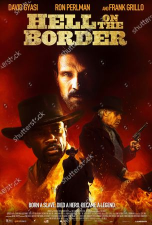Hell on the Border (2019) Poster Art. David Gyasi as Bass Reeves, Frank Grillo as Bob Dozier and Ron Perlman as Charlie Storm
