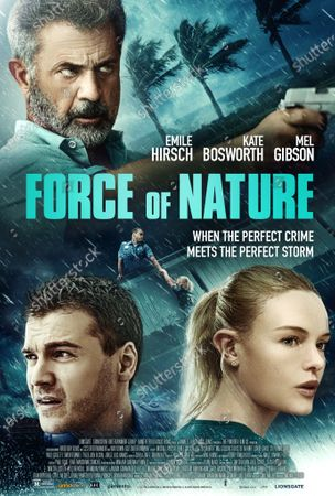 Force Of Nature (2020) Poster Art. Mel Gibson as Ray, Emile Hirsch as Cardillo and Kate Bosworth as Troy