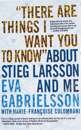 """Stock Picture of Eva Gabrielsson's book  """"There are things I want you to know about Stieg Larsson and me"""""""