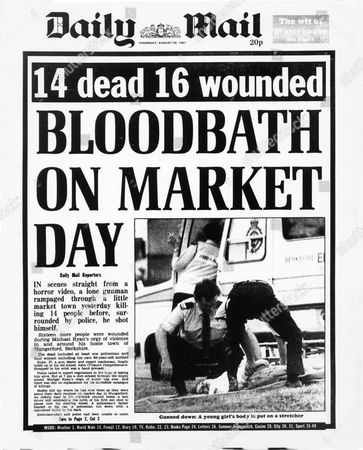 Daily Mail Front Page For 20th August 1970 Headline: Bloodbath On Market Day 14 Dead 16 Wounded. Hungerford Shootings By Michael Ryan The Hungerford Massacre On 19 August 1987. The Gunman 27-year-old Michael Robert Ryan Armed With Two Semi-automatic Rifles And A Handgun Shot And Killed Sixteen People Including His Mother And Wounded Fifteen Others Then Fatally Shot Himself. Taken From Book 'true Crime' Classic Rare And Unseen. Published By Trans Atlantic Press 2009.