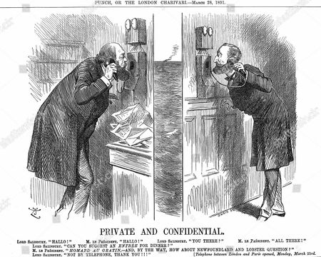 Opening of the Anglo-French telephone line. The British Prime Minister (Lord Salisbury) in conversation with the French President (Sadi Carnot). John Tenniel cartoon from Punch, London 28 March 1891. Wood engraving.