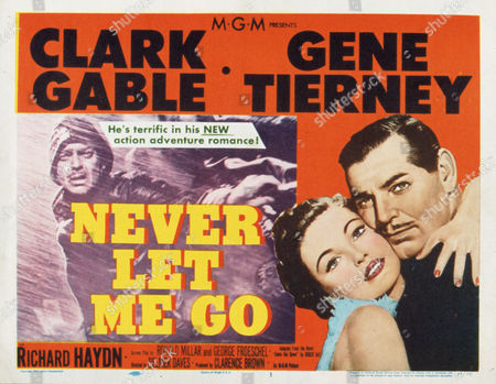 FILM STILLS OF 'NEVER LET ME GO' WITH 1953, DELMER DAVES, CLARK GABLE, GENE TIERNEY IN 1953