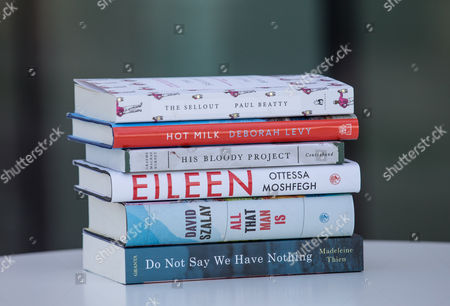 The shortlisted books: 'The Sellout' by Paul Beatty, 'Hot Milk' by Deborah Levy, 'His Bloody Project' by Graeme Macrae Burnet, 'Eileen' by Ottesa Moshfegh, 'All That Man Is' by David Szalay and 'Do Not Say We Have Nothing' by Madeleine Thien