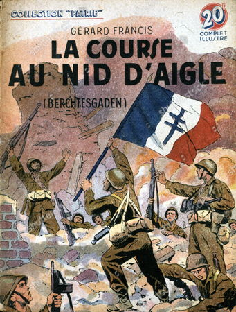 History. 2nd World War. Capture of Adolf Hitler's Berghof in Berchtesgaden, Germany, by  allied troops (2nd French Armored Division of Leclerc), April 1945. Cover in: La Course au Nid d'Aigle, by Gerard Francis, France, 1949