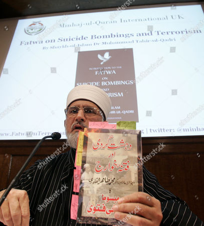 Leading Muslims scholar Dr Muhammad Tahir-ul-Qadri holds his Fatwa on suicide bombings and terrorism, as he speaks at its UK launch held by non-governmental organization Minhaj-ul-Quran International (MQI) in London, . The fatwa is an Islamic decree that condemns suicide bombings and terrorist atrocities along with their perpetrators