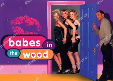 'Babes in the Wood' TV 1998 -  Denise Van Outen, Samantha Janus, Natalie Walker and Karl Howman,