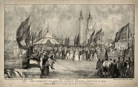 King William Iv and Queen Adelaide at the Opening Ceremony of John Rennie's New London Bridge the Bridge Was Later Dismantled & Rebuilt in Lake Havasu City Arizona in 1971 1 August 1831
