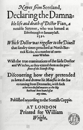 The North Berwick Witches Are Denounced Along with Dr Fian -- Title Page of A Book by King James Which Features the Scottish Witchcraft Case circa 1590