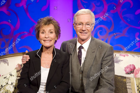 Judge Judy  AKA Judith Sheindlin and Paul O'Grady