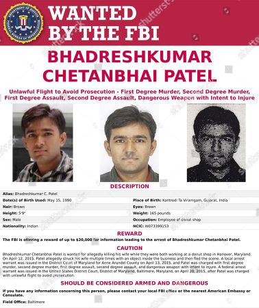 Stock Photo of This poster released by the FBI shows Bhadreshkumar Patel. The FBI announced, that itâ?™s adding Patel to its list of â?oeTen Most Wanted Fugitivesâ?? and offering a reward of up to $100,000 for information leading to his arrest. Heâ?™s charged with murder in the 2015 slaying of Palak Patel in a back room of the shop in Hanover, Md. He was last seen in New Jersey, taking a hotel shuttle to Newark Penn Station