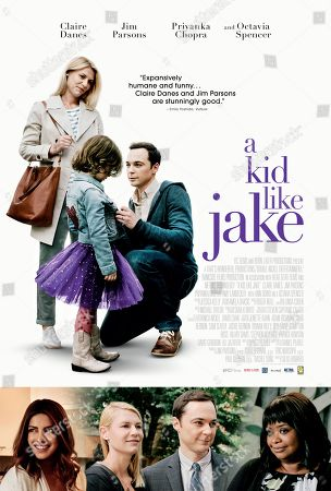 A Kid Like Jake (2018) Poster Art. Claire Danes, Leo James Davis, Jim Parsons, Priyanka Chopra, Octavia Spencer