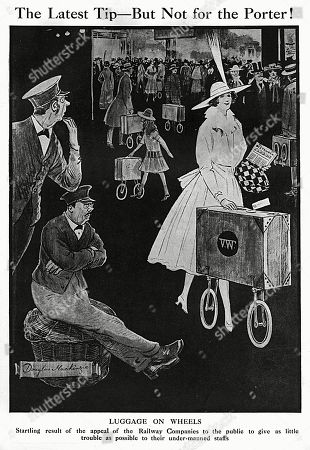 'The Latest Tip - But not For the Porter!' 'Luggage On Wheels' 'Startling Result of the Appeal of the Railway Companies to the Public to Give As Little Trouble As Possible to Their Under-manned Staffs' A Prescient Cartoon by Douglas Mackenzie in the Bystander Showing Suitcases with Wheels Long Before the Modern Day Rolling Suitcases (invented in the 1970s) Became Popular. Illustration by Douglas Mackenzie in the Bystander, 19 July 1916