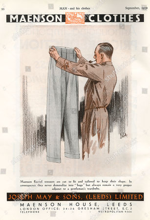 Advertisement For Maenson Flannel Trousers 'Cut to Fit and Tailored to Keep Their Shape. in Consequence They Never Demoralise Into 'Bags' But Always Remain A Very Proper Adjunct to the Gentleman's Wardrobe.' Manufactured by Joseph May & Sons (leeds) Limited. Illustration Shows A Man Holding Up A Pair of Said Trousers and Looking Mightily Satisfied with Them. . Advertisement in Man and His Clothes, September 1930
